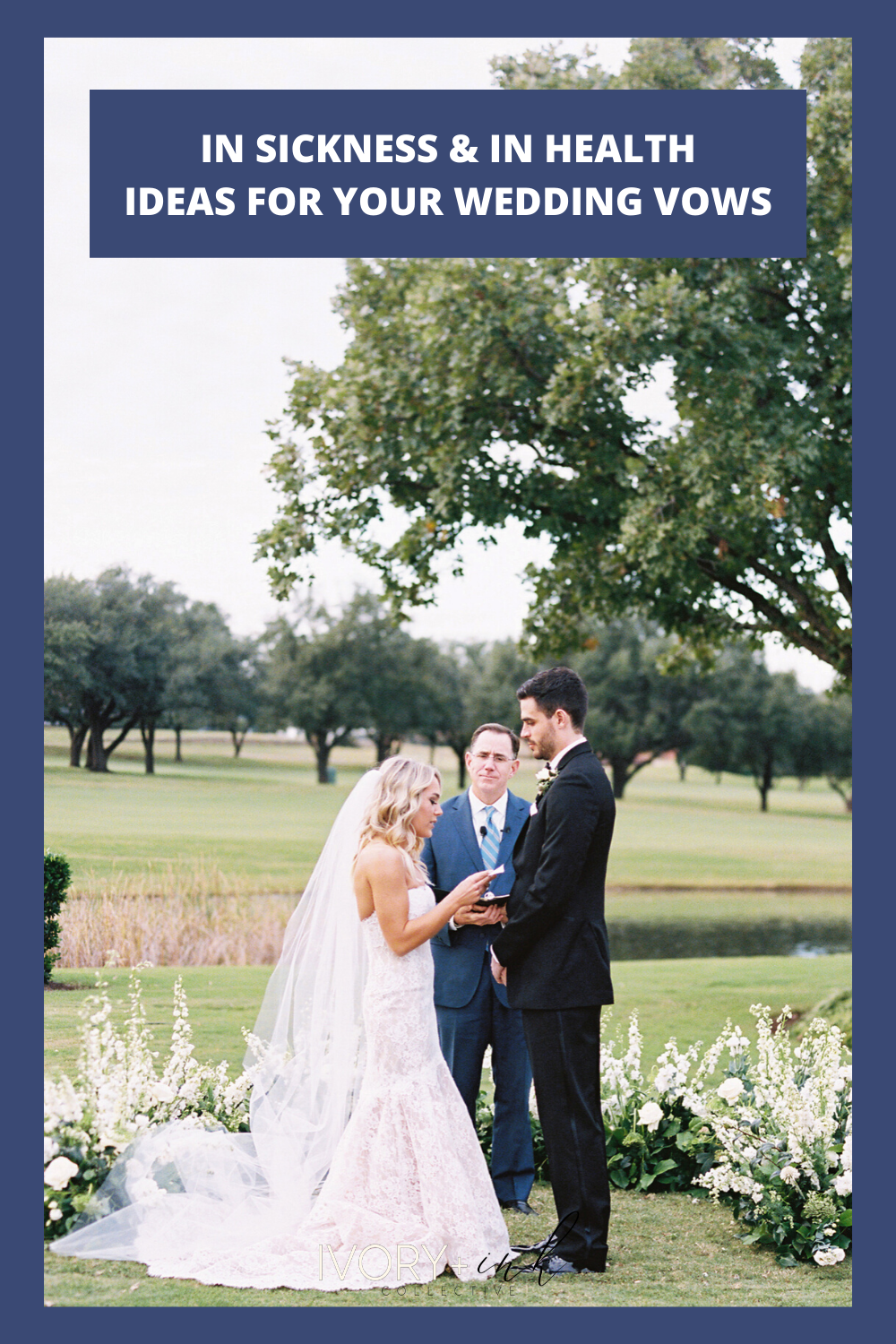 In Sickness & In health - ideas for your wedding vows - originally published on ivoryandink.com